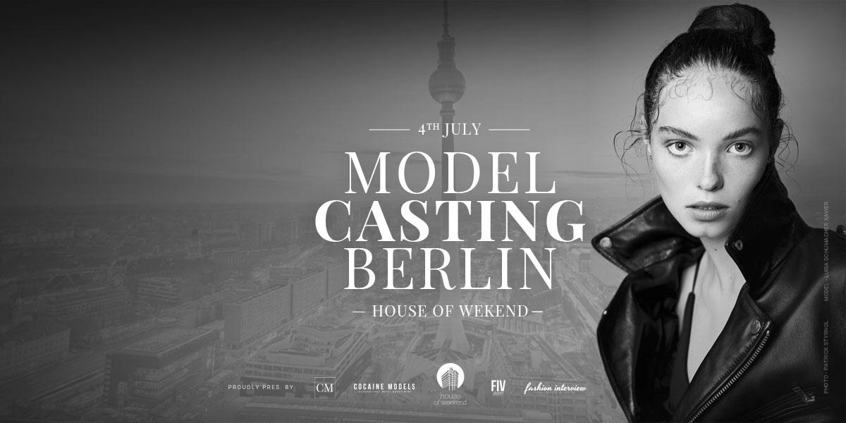 4. Juli - Model Casting Berlin x Fashion Week - Jetzt anmelden!